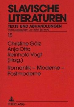 Romantik - Moderne - Postmoderne