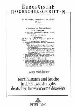 Kontinuitäten und Brüche in der Entwicklung des deutschen Einwohnermeldewesens - Mühlbauer, Holger