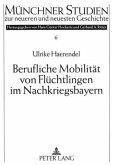 Berufliche Mobilität von Flüchtlingen im Nachkriegsbayern