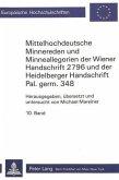 Mittelhochdeutsche Minnereden und Minneallegorien der Wiener Handschrift 2796 und der Heidelberger Handschrift Pal.germ. 348