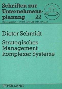 Strategisches Management komplexer Systeme - Schmidt, Dieter