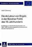 Die de LaTour Von Brigels in Der Buendner Politik Des 19. Jahrhunderts: Ein Beitrag Zur Geschichte Graubuendens Von 1800-1851