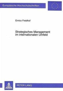 Strategisches Management im internationalen Umfeld - Freidhof, Enrico