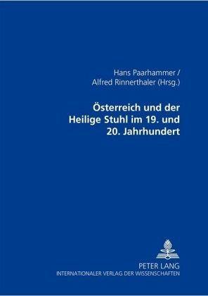 österreich Und Der Heilige Stuhl Im 19 Und 20 Jahrhundert