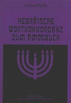 Hebräische Wortkonkordanz zum Amosbuch - Pfeifer, Gerhard
