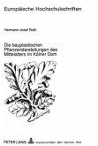 Die bauplastischen Pflanzendarstellungen des Mittelalters im Kölner Dom