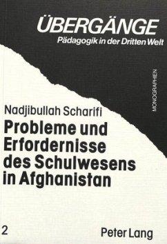 Probleme und Erfordernisse des Schulwesens in Afghanistan - Scharifi, Nadjibullah