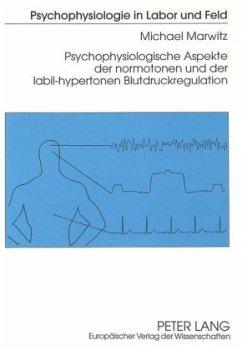 Psychophysiologische Aspekte der normotonen und der labil-hypertonen Blutdruckregulation - Marwitz, Michael