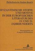 Byzantinische Stoffe und Motive in der europäischen Literatur des 19. und 20. Jahrhunderts