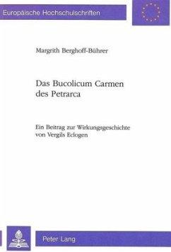 Das Bucolicum Carmen des Petrarca - Berghoff-Bührer, Margrith