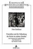 Franziskus und die Vollendung der Kirche im siebten Zeitalter