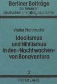 Idealismus und Nihilismus in den «Nachtwachen» von Bonaventura