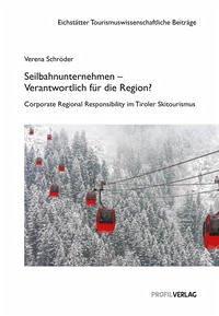 Seilbahnunternehmen - Verantwortlich für die Region? - Schröder, Verena