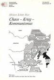 Chaos - Krieg - Kommunismus