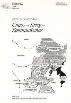 Chaos - Krieg - Kommunismus - Schütt Mao, Miriam