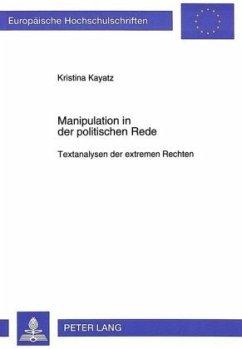 Manipulation in der politischen Rede - Kayatz, Kristina