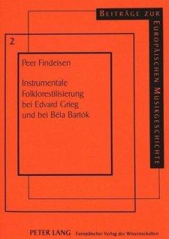 Instrumentale Folklorestilisierung bei Edvard Grieg und bei Béla Bartók - Findeisen, Peer