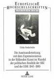 Die Auseinandersetzung mit dem Expressionismus in der Bildenden Kunst im Wandel der politischen Realität der SBZ und der DDR 1945-1989