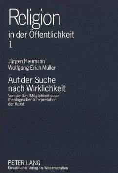 Auf der Suche nach Wirklichkeit - Heumann, Jürgen; Müller, Wolfgang Erich