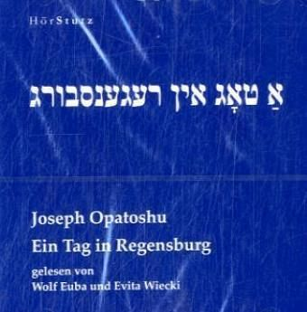 Ein Tag in Regensburg - Opatoshu, Joseph