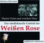 Harter Geist und weiches Herz. Das intellektuelle Umfeld der Weißen Rose