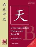 Unvergessliches Chinesisch, Stufe B. Arbeitsbuch