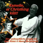 Kamelle, Et Christking Kütt