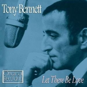 Let There Be Love - Tony Bennett