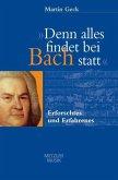 Denn alles findet bei Bach statt