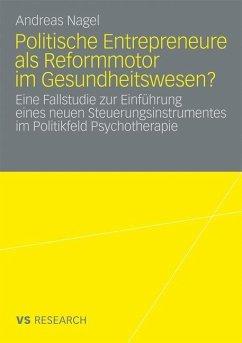 Politische Entrepreneure als Reformmotor im Gesundheitswesen? - Nagel, Andreas