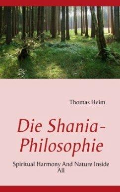 Die Shania- Philosophie - Heim, Thomas