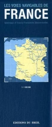Frankreichs Wasserstraßen, Gewässerkarte; Les voies navigables de France; Waterways of France