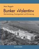 Der U-Boot Bunker ' Valentin'