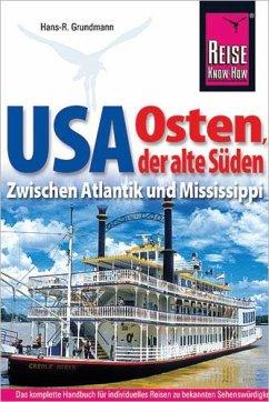 Reise Know-How Reiseführer USA Osten, der alte Süden - Grundmann, Hans-Rudolf; Brinke, Margit; Kränzle, Peter