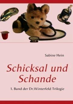 Schicksal und Schande - Hein, Sabine