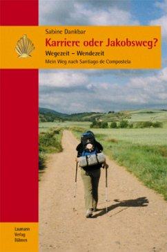 Karriere oder Jakobsweg? - Dankbar, Sabine