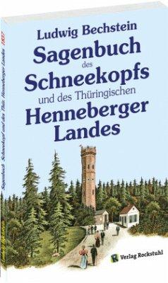 Sagenbuch des Schneekopfs und des Thüringischen Henneberger Landes - Bechstein, Ludwig