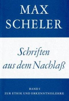 Schriften aus dem Nachlaß, Studienausgabe / Gesammelte Werke in 15 Bden. Bd.10, Tl.1 - Scheler, Max