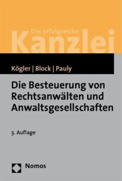 Die Besteuerung von Rechtsanwälten und Anwaltsgesellschaften - Block, Thomas; Kögler, Helmut; Pauly, Peter