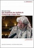 Alexander Kluge: Das Kraftwerk der Gefühle & Finsterlinge singen Bass