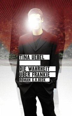 Die Wahrheit über Frankie - Uebel, Tina