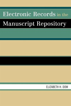 Electronic Records in the Manuscript Repository - Dow, Elizabeth H.