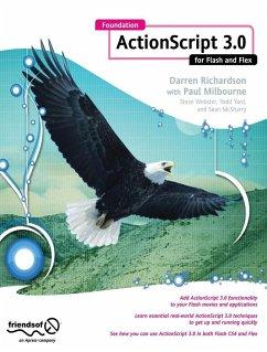 Foundation ActionScript 3.0 for Flash and Flex - Richardson, Darren; Milbourne, Paul