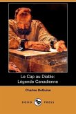 Le Cap Au Diable: Legende Canadienne (Dodo Press)