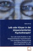 Leib oder Körper in der körperorientierten Psychotherapie?
