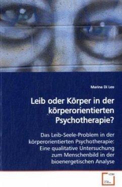 Leib oder Körper in der körperorientiertenPsychotherapie?