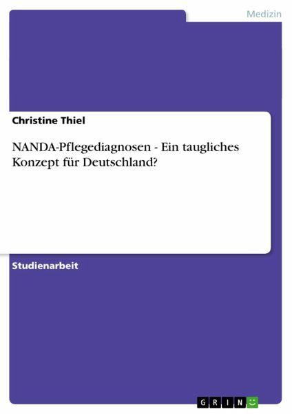 NANDA-Pflegediagnosen - Ein taugliches Konzept für Deutschland? - Thiel, Christine