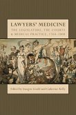Lawyers' Medicine: The Legislature, the Courts and Medical Practice, 1760-2000
