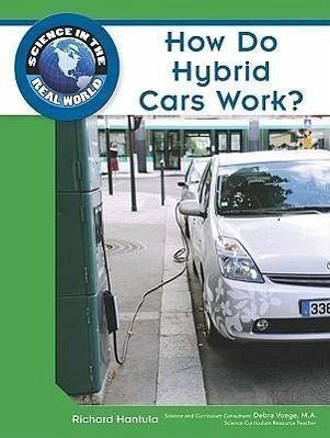 how do hybrid cars work von richard hantula englisches buch. Black Bedroom Furniture Sets. Home Design Ideas