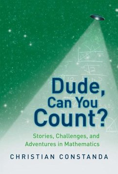 Dude, Can You Count? Stories, Challenges and Adventures in Mathematics - Constanda, Christian